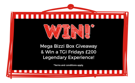 Mega Bizzi Box & TGI Fridays UK £200 Legendary Experience Competition
